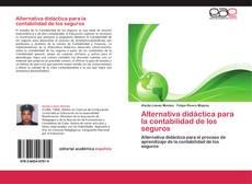 Bookcover of Alternativa didáctica para la contabilidad de los seguros
