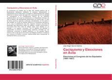 Portada del libro de Caciquismo y Elecciones en Ávila