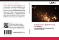 Bookcover of El desarrollo de la ciencia en México