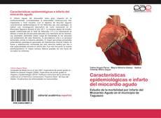 Bookcover of Características epidemiológicas e infarto del miocardio agudo