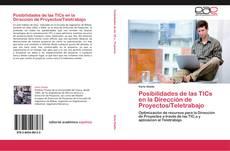 Bookcover of Posibilidades de las TICs en la Dirección de Proyectos/Teletrabajo