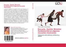 Обложка Escuela - familia: Binomio fundamental en algunas escuelas mexicanas