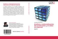 Обложка Análisis y sistematización de la televisión y el video en Internet