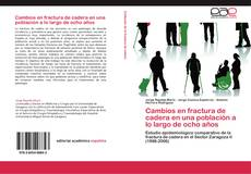 Bookcover of Cambios en fractura de cadera en una población a lo largo de ocho años