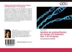 Portada del libro de Análisis de polimorfismos de riesgo a la Diabetes tipo 1 en Uruguay