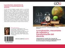 La evaluación, mecanismo de reflexión y transformación del docente的封面