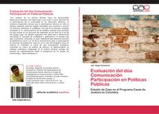 Borítókép a  Evaluación del dúo Comunicación Participación en Políticas Públicas - hoz