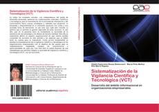 Bookcover of Sistematización de la Vigilancia Científica y Tecnológica (VCT)