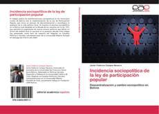 Bookcover of Incidencia sociopolítica de la ley de participación popular