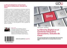 Bookcover of La Brecha Digital en el Contexto Educativo Venezolano, Estudio de Caso