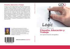 Portada del libro de Filosofía, Educación y Trabajo