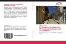 Bookcover of El Régimen Jurídico del Ordenamiento Ambiental en Colombia