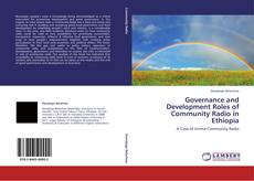 Bookcover of Governance and Development Roles of Community Radio in Ethiopia