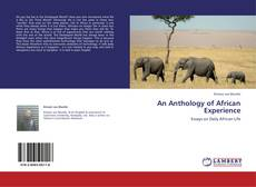 Bookcover of An Anthology of African Experience
