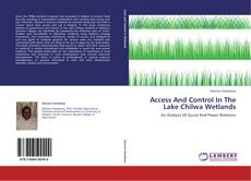 Couverture de Access And Control In The Lake Chilwa Wetlands