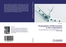 Bookcover of Propagation of Microwaves in the Troposphere