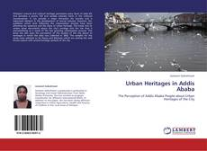 Couverture de Urban Heritages in Addis Ababa