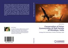 Bookcover of Conservation of Avian Communities of Oak Forests of Himalaya, India