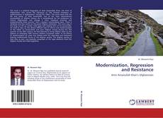 Bookcover of Modernization, Regression and Resistance