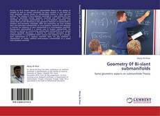 Bookcover of Geometry 0f Bi-slant submanifolds