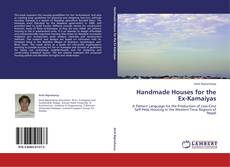 Portada del libro de Handmade Houses for the Ex-Kamaiyas