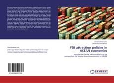 Bookcover of FDI attraction policies in ASEAN economies