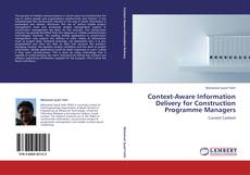 Bookcover of Context-Aware Information Delivery for Construction Programme Managers