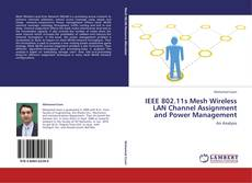 Buchcover von IEEE 802.11s Mesh Wireless LAN Channel Assignment and Power Management