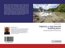Bookcover of Vigilance, a step towards building peace.