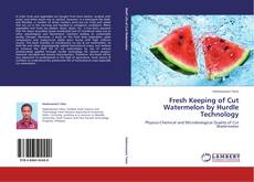 Bookcover of Fresh Keeping of Cut Watermelon by Hurdle Technology
