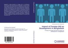 Bookcover of Impact of Foreign Aid on Development in Bangladesh