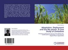 Bookcover of Adaptation, Deployment and Use Bio power: A Case Study of Zimbabwe