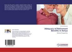 Bookcover of Adequacy of Retirement Benefits in Kenya