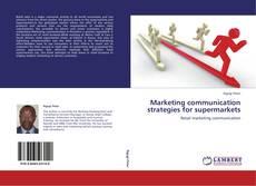 Portada del libro de Marketing communication strategies for supermarkets