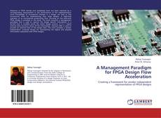 Capa do livro de A Management Paradigm for FPGA Design Flow Acceleration