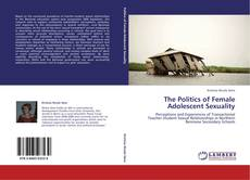 Couverture de The Politics of Female Adolescent Sexuality