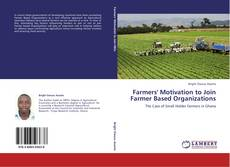Bookcover of Farmers' Motivation to Join Farmer Based Organizations