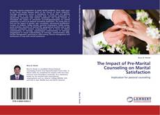 Bookcover of The Impact of Pre-Marital Counseling on Marital Satisfaction