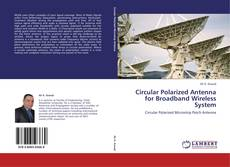 Bookcover of Circular Polarized Antenna for Broadband Wireless System