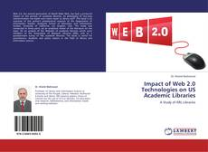 Bookcover of Impact of Web 2.0 Technologies on US Academic Libraries