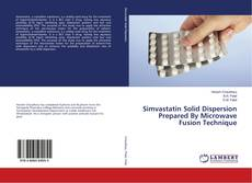Bookcover of Simvastatin Solid Dispersion Prepared By Microwave Fusion Technique