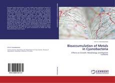 Bookcover of Bioaccumulation of Metals in Cyanobacteria