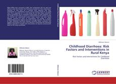 Copertina di Childhood Diarrhoea: Risk Factors and Interventions in Rural Kenya