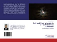Bookcover of Bulk and Shear Viscosity in the Early Universe Cosmology