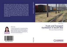 Bookcover of Trade and Transport Facilitation in South Asia