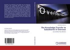 Borítókép a  The Knowledge Transfer to Subsidiaries in Overseas - hoz
