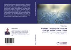 Bookcover of Genetic Diversity in Triticum Groups under Saline Stress