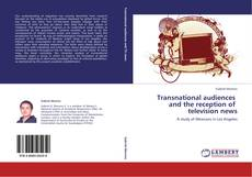 Bookcover of Transnational audiences   and the reception of   television news