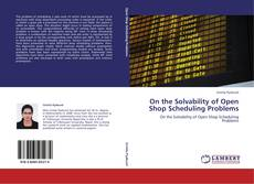 On the Solvability of Open Shop Scheduling Problems kitap kapağı