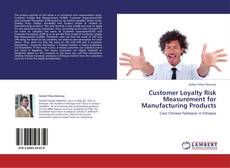 Copertina di Customer Loyalty Risk Measurement for Manufacturing Products